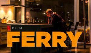 netflix影評《臥底 費瑞崛起ferry》評價,劇情解說,故事結局 荷蘭比利時動作犯罪電影 01